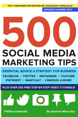 500 Social Media Marketing Tips  Essential Advice  Hints And Strategy For Business  Facebook  Twitter  Pinterest  Google   Youtube  Instagram  Linkedin  And More
