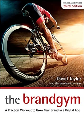 The Brandgym: A Practical Workout for Growing Brands in a Digital Age