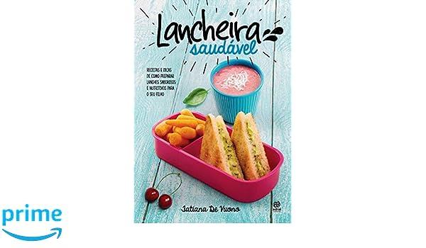 Lancheira Saudavel (Em Portugues do Brasil): Tatiana de Vuono: 9788582465165: Amazon.com: Books