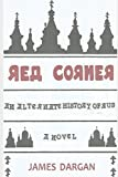 Red Corner: An Alternate History of Rus, A Novel