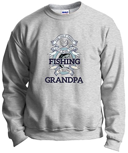 (Funny Grandpa Only Thing I Love More Than Fishing Being Grandpa Crewneck Sweatshirt XL Ash)
