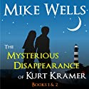 The Mysterious Disappearance of Kurt Kramer: Books 1 & 2 Audiobook by Mike Wells Narrated by Sue Sharp