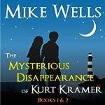 The Mysterious Disappearance of Kurt Kramer: Books 1 & 2 | Mike Wells