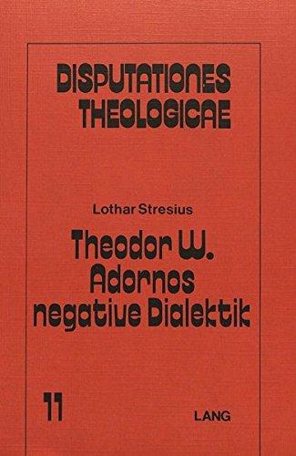 Theodor W. Adornos negative Dialektik: Eine kritische Rekonstruktion (Disputationes Theologicae) (German Edition)