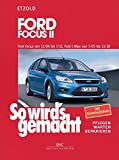 Ford Focus II 11/04-3/11, Ford C-Max 5/03-11/10: So wird's gemacht - Band 141