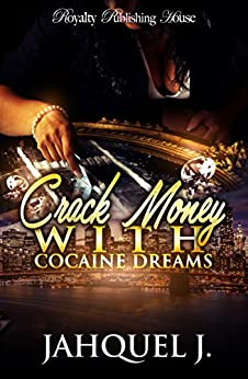 Crack Money Cocaine Dreams Jahquel ebook product image
