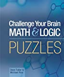 Mensa Challenge Your Brain Math and Logic Puzzles, Dave Tuller and Michael Rios, 1402714491