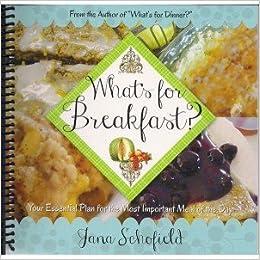 What's For Breakfast: Jana Schofield, Erin Christensen ...