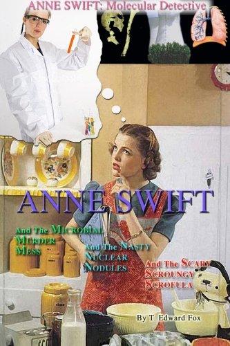 Anne Swift: Molecular Detective Volume 1: First volume in the Anne Swift Mysteries