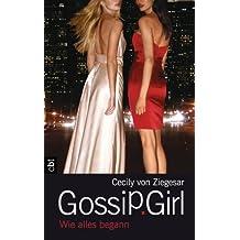 Gossip Girl - Wie alles begann (Die Gossip Girl-Serie 0) (German Edition)