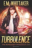 Turbulence: The Renegades Saga: Book One (Volume 1)