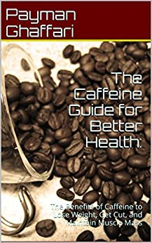 Health benefits and risks associated with caffeine