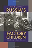 img - for Russia's Factory Children: State, Society, and Law, 1800 1917 (Pitt Russian East European) book / textbook / text book