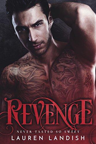 Revenge: An Alpha Billionaire Romance by [Landish, Lauren]