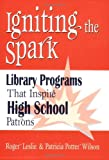 Igniting the Spark, Roger Leslie and Patricia Potter Wilson, 1563087979