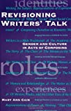 Revisioning Writers' Talk : Gender and Culture in Acts of Composing, Cain, Mary Ann, 0791420760