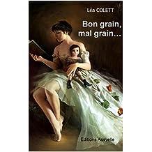 Bon grain, mal grain...: Comme un papillon, je m'envole. (French Edition)