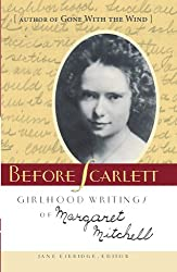 Before Scarlett: Girlhood Writings of Margaret Mitchell