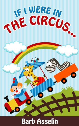 if-i-were-in-the-circus-a-rhyming-picture-book-for-children-ages-0-6