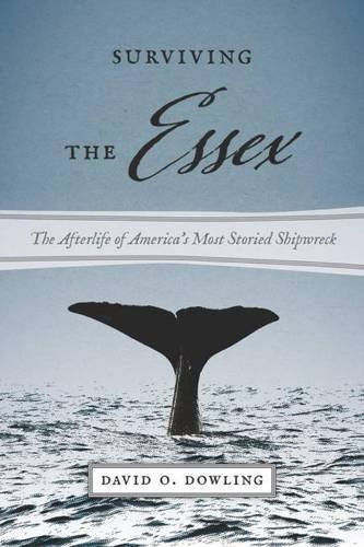 Download Surviving the Essex: The Afterlife of America's Most Storied Shipwreck (Seafaring America) ebook