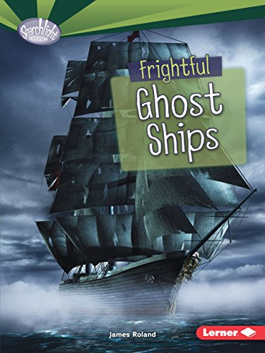 Frightful Ghost Ships (Searchlight Books)
