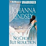 No Choice But Seduction: A Malory Family Novel | Johanna Lindsey