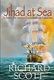 Jihad at Sea: The Barbary War, America's First Encounter with Radical Islam