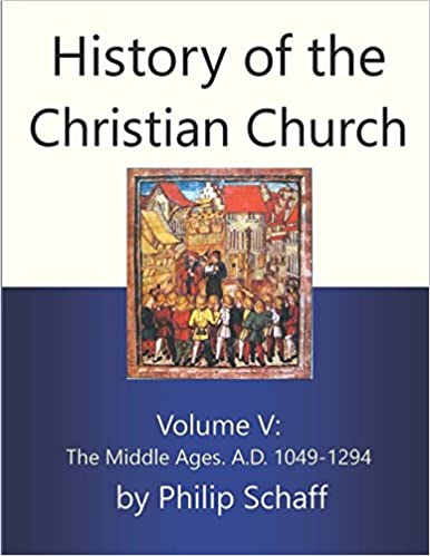 History of the Christian Church, Volume V: The Middle Ages
