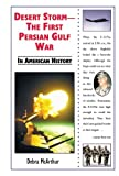 Desert Storm: The First Persian Gulf War in American History