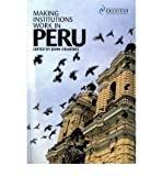img - for [(Making Institutions Work in Peru: Democracy, Development and Inequality Since 1980 )] [Author: John Crabtree] [Jun-2006] book / textbook / text book