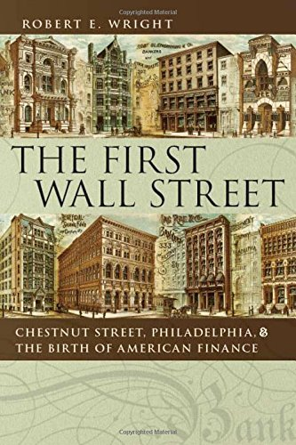 Download The First Wall Street: Chestnut Street, Philadelphia, and the Birth of American Finance pdf epub