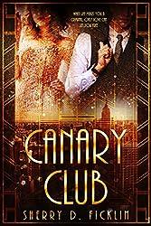 The Canary Club (The Canary Club Novels Book 2)