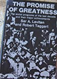The Promise of Greatness, Sar A. Levitan and Robert Taggart, 0674714555
