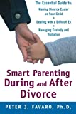 img - for Smart Parenting During and After Divorce: The Essential Guide to Making Divorce Easier on Your Child by Peter J. Favaro (2008-12-10) book / textbook / text book