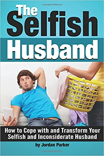 what to do when your spouse is selfish