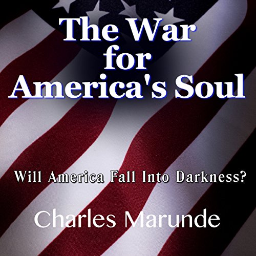The War for America's Soul: Will America Fall into Darkness? by Sakal Publishing