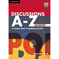 Discussions A-Z Advanced: A Resource Book of Speaking Activities (Cambridge Copy Collection)
