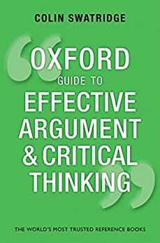 Oxford Guide to Effective Argument and Critical Thinking by [Swatridge, Colin]