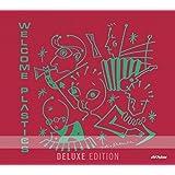 WELCOME PLASTICS(Deluxe Edition)
