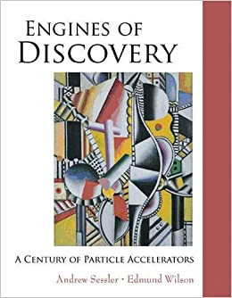 Book Engines of Discovery: A Century of Particle Accelerators