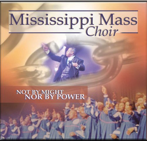 Mississippi Mass Choir  Not By Might  Nor Power