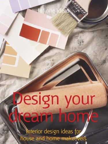 Design your dream home: Interior design ideas for house and home makeovers (52 Brilliant Ideas)