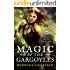 Magic of the Gargoyles (Gargoyle Guardian Chronicles Book 1)