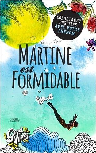 Martine Est Formidable Coloriages Positifs Avec Votre
