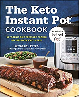 The Keto Instant Pot Cookbook: Ketogenic Diet Pressure Cooker Recipes Made Easy and Fast: Amazon.es: Urvashi Pitre: Libros en idiomas extranjeros