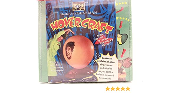 Build With Beakman Hovercraft Book With Parts And 2 Balloons Another Project From Becker Mayer From The Hits Tv Show Beckmans World Hardcover June 1