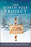 The North Pole Project: In Search of the True Meaning of Christmas