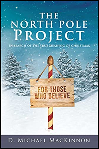 The True Meaning Of Christmas.The North Pole Project In Search Of The True Meaning Of