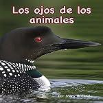 Los Ojos de los Animales [Animal Eyes]   Mary Holland