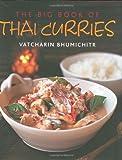 The Big Book of Thai Curries, Vatcharin Bhumichitr, 1904920772